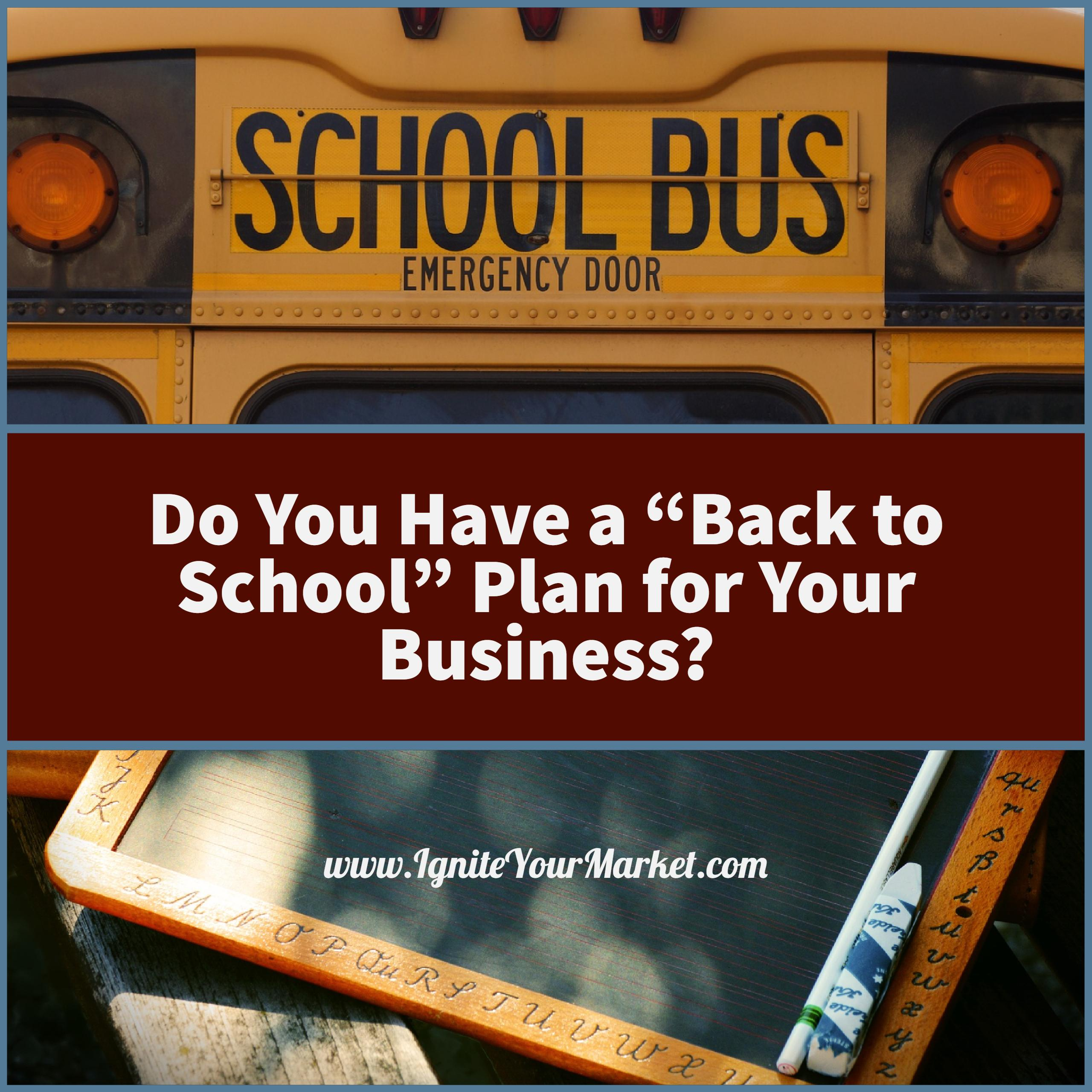 "Do You Have a ""Back to School"" Plan for Your Business?"