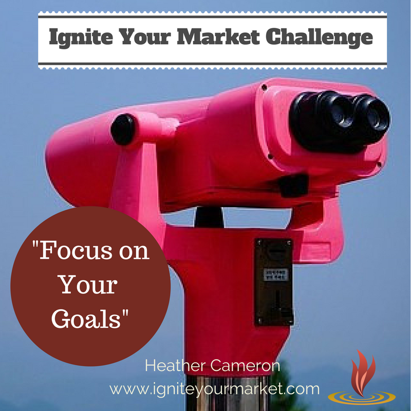 Ignite Your Market Challenge: Focus on Your Goals