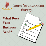 Ignite Your Market Survey: What Does Your Business Need?