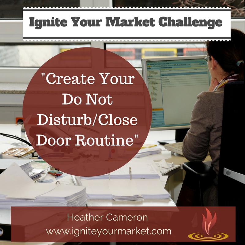 "Ignite Your Market Challenge: Create Your ""Do Not Disturb"" Routine"