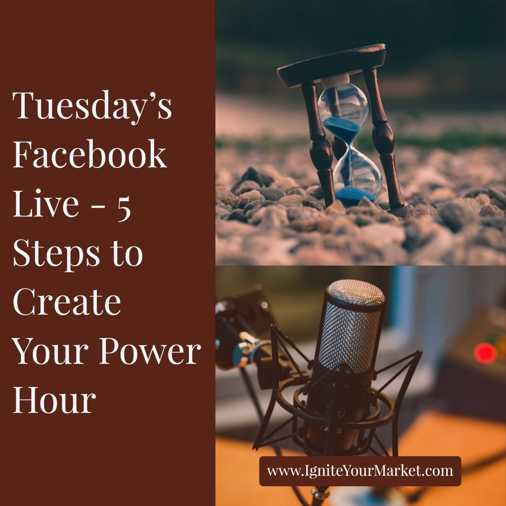 Facebook Live: 5 Steps to Create Your Power Hour!