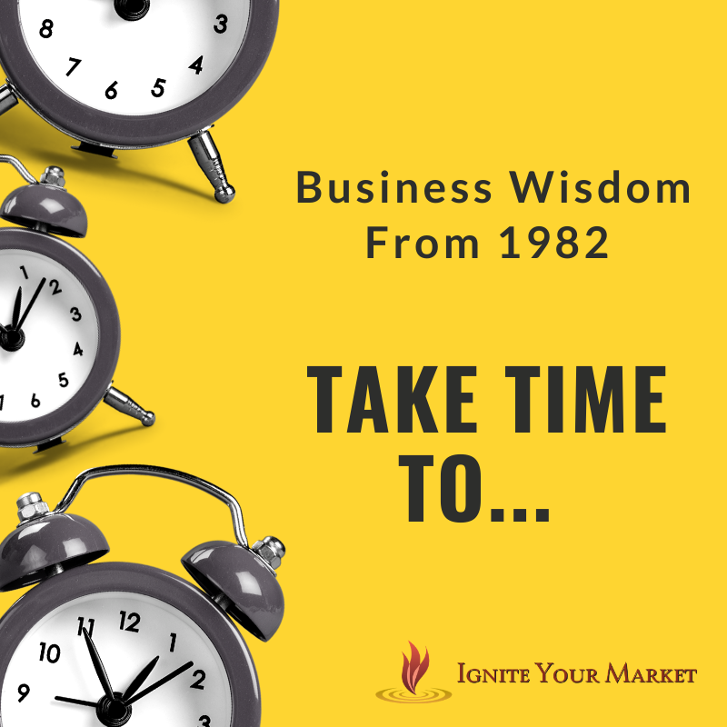 Business Wisdom from 1982 – Take Time