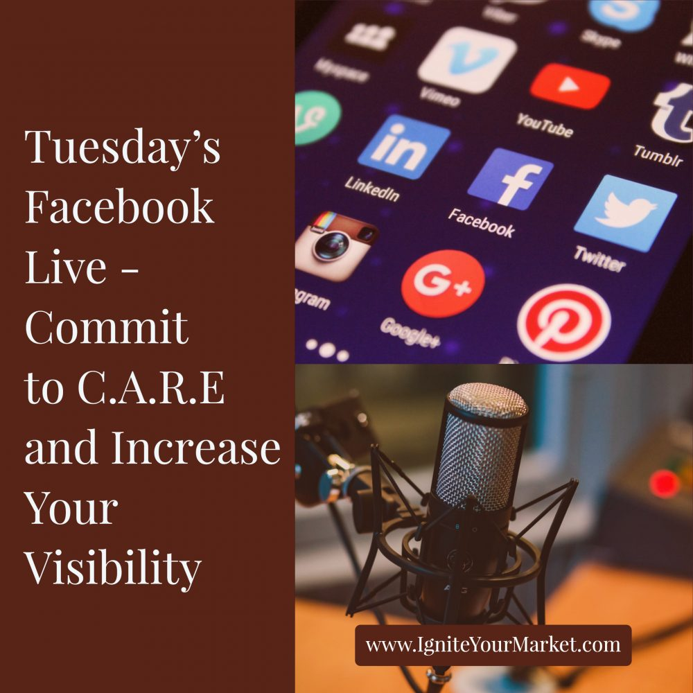 Facebook Live: Commit to C.A.R.E and Increase Your Visibility