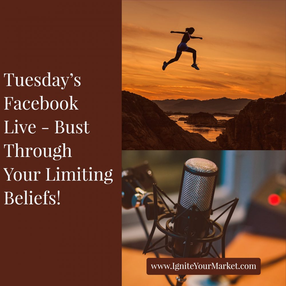 Facebook Live: How to Bust Through Your Limiting Beliefs