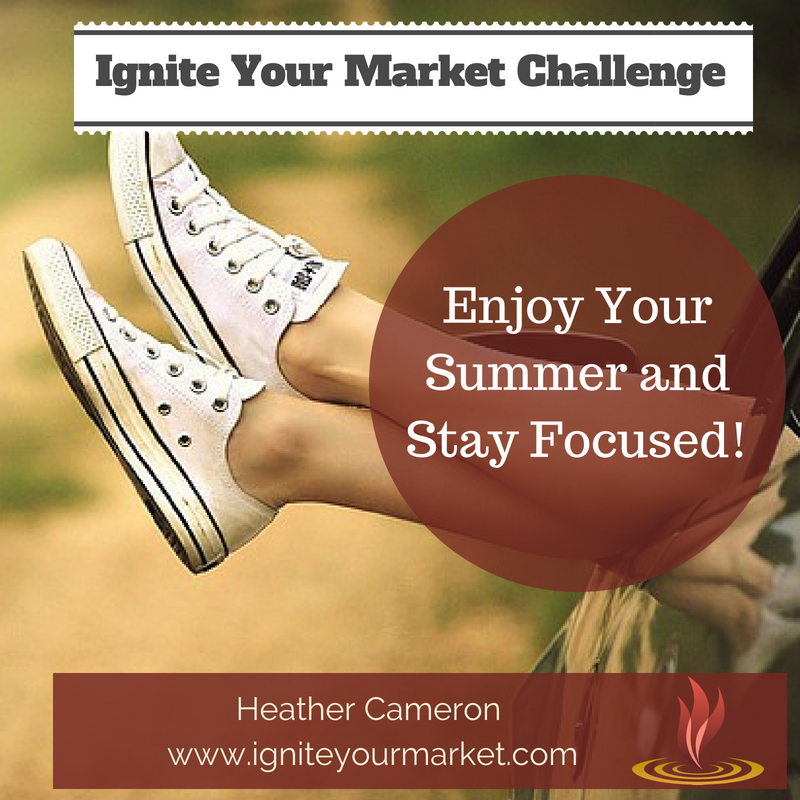 Ignite Your Market Challenge: Enjoy Your Summer and Stay Focused