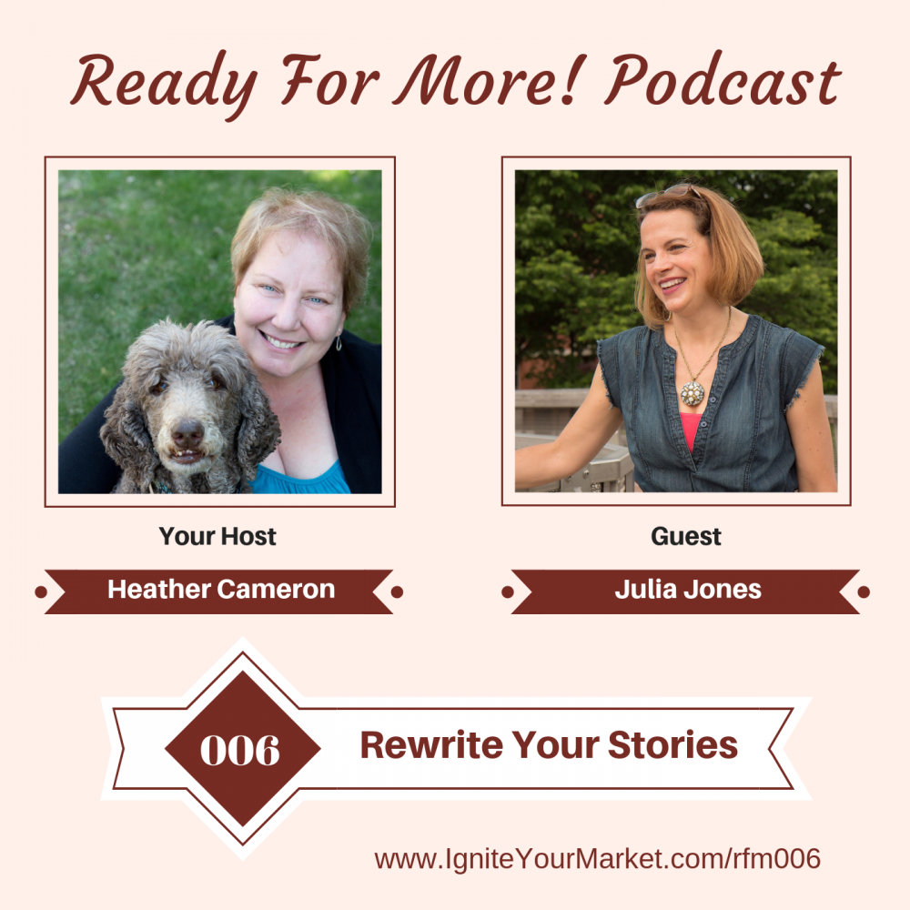 Rewrite Your Stories with Julia Jones – RFM006