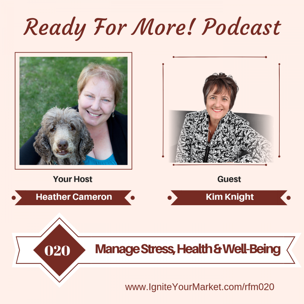 Manage Stress, Health & Well-Being with Kim Knight – RFM020