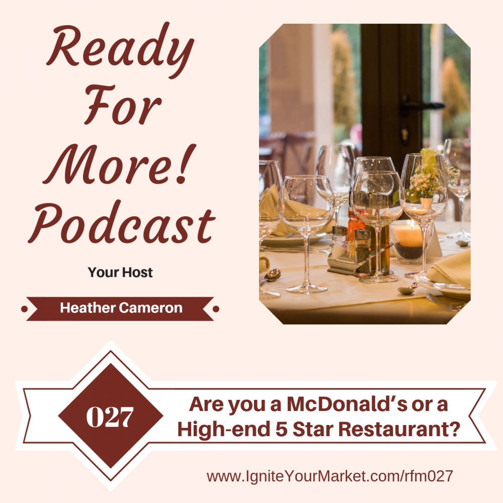 Are you a McDonald's or a High-end 5 Star Restaurant? – RFM027