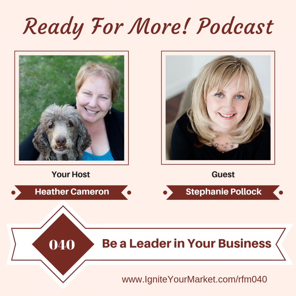 Be a Leader in Your Business with Stephanie Pollock – RFM040