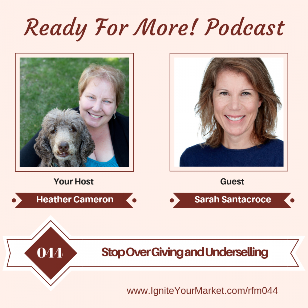 Stop Over Giving and Under Selling with Sarah Santacroce- RFM044