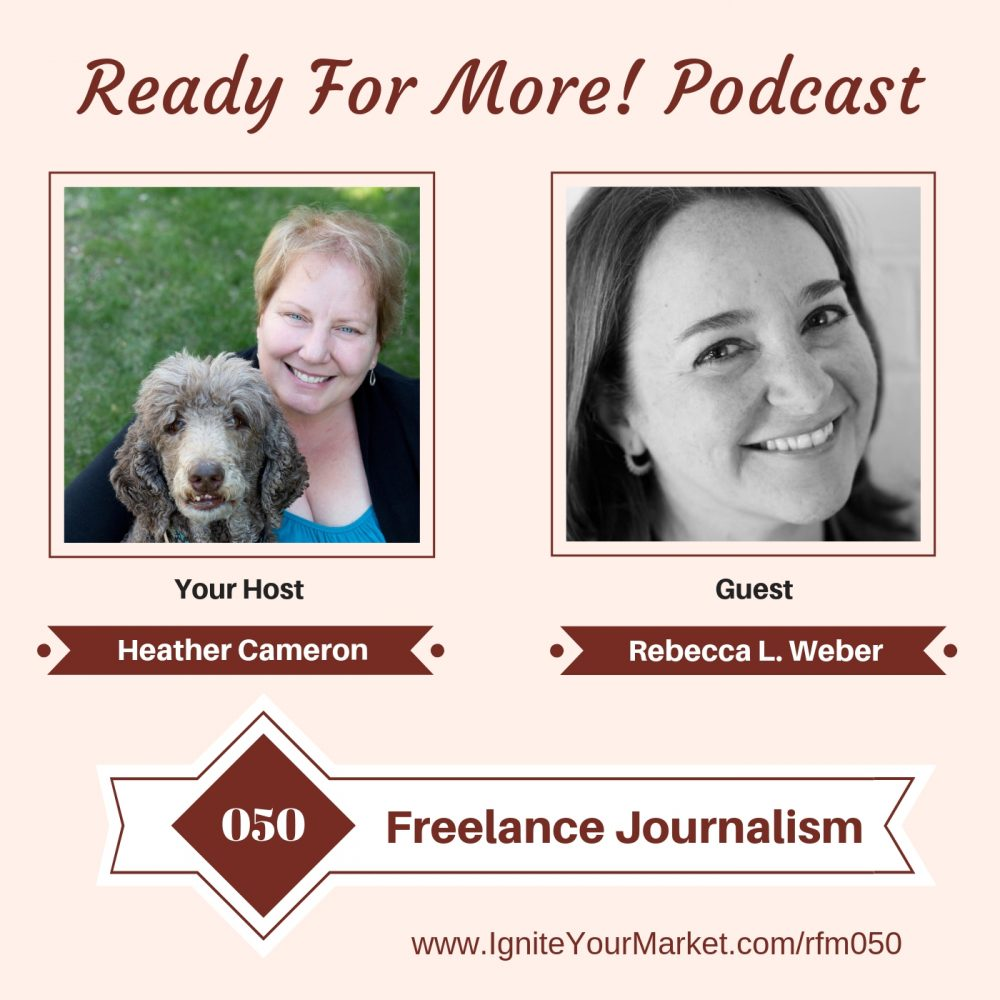 Freelance Journalism With Rebecca L. Weber – RFM050
