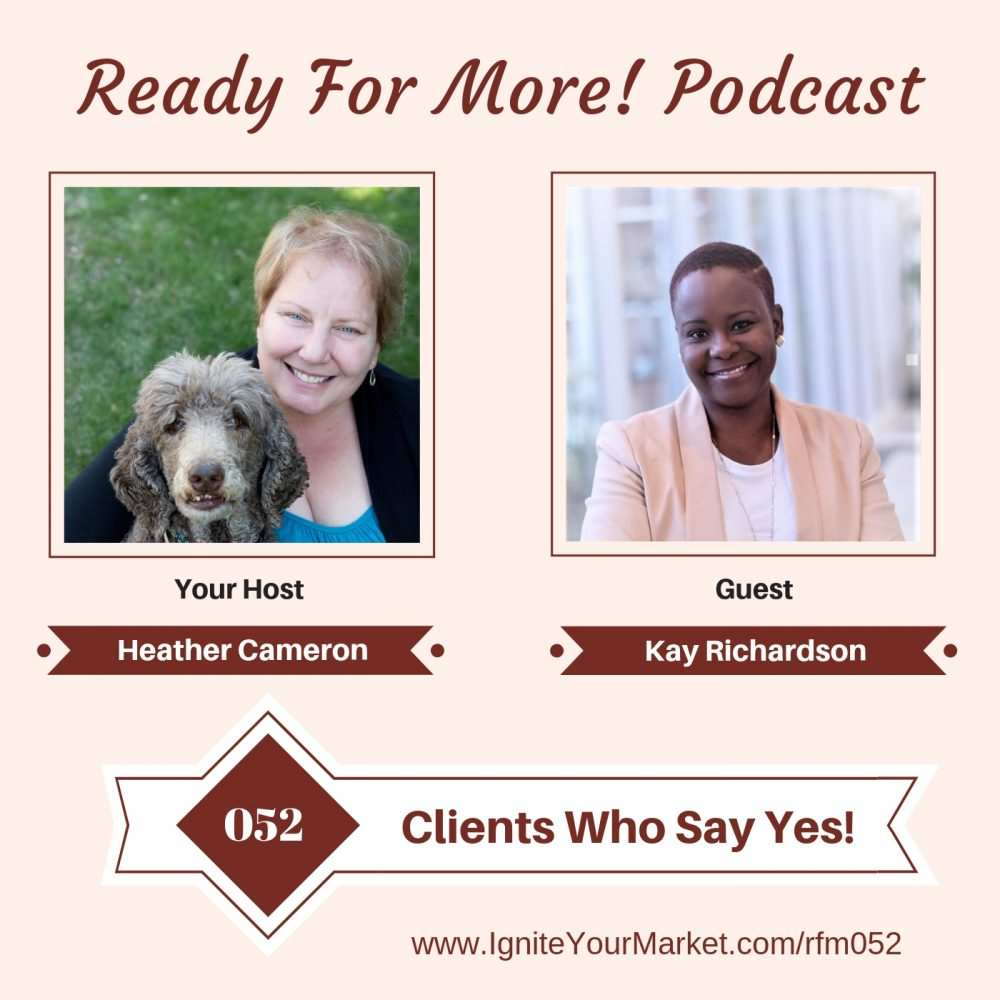 Clients Who Say Yes with Kay Richardson – RFM052