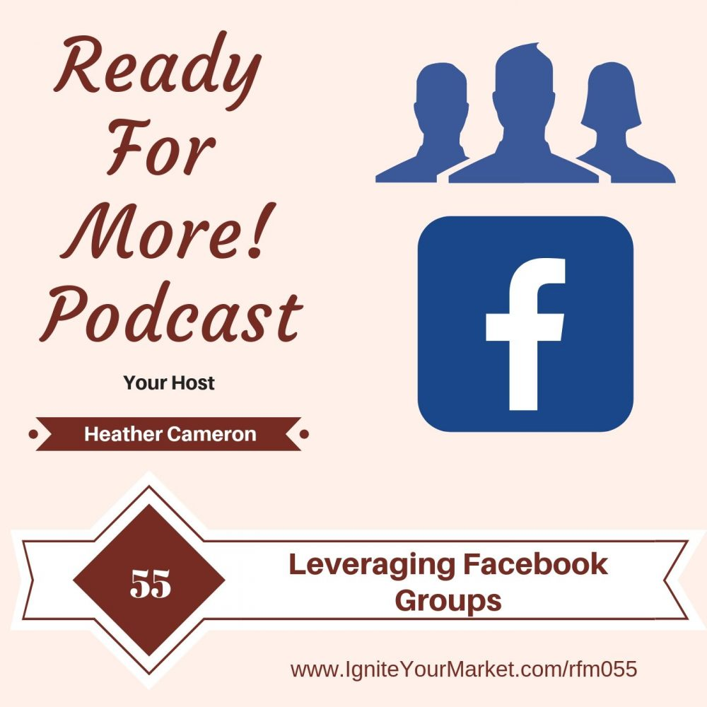 Leverage Facebook Groups – RFM055