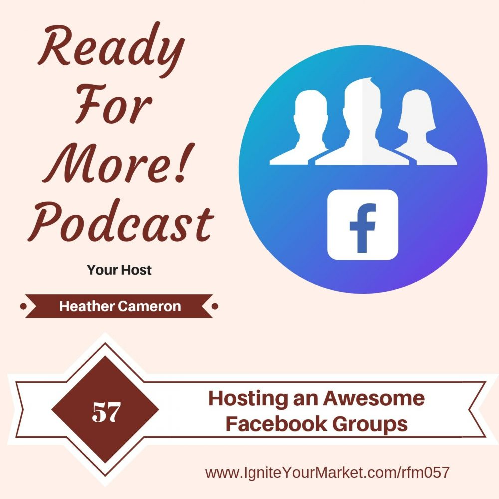 Hosting an Awesome Facebook Group – RFM057